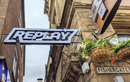 New Replay bar sign goes up on Fishergate, Preston | by Tony Worrall
