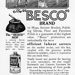 Wed, 2020-07-08 15:00 - 'The Besco Brand on mops, banister brushes, polishing gloves, floor and furniture polish is a guarantee of the highest value.'. Advertisement by The Besco Co., Hill Street, Rochdale, in Benn's Encyclopedia of Hardware 1926. The cleaner's housecoat and matching cap are noteworthy.
