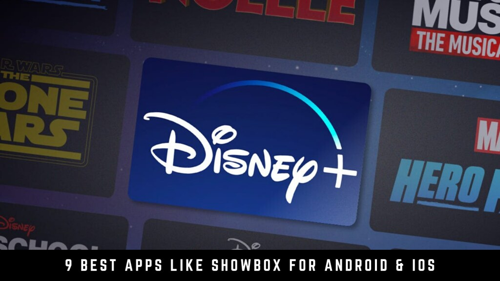 9 Best Apps Like Showbox For Android & iOS