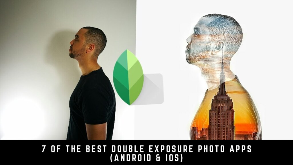 7 Of The Best Double Exposure Photo Apps (Android & iOS)