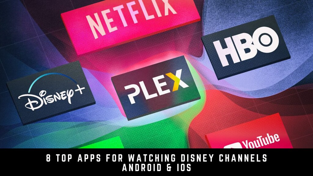 8 Top Apps For Watching Disney Channels Android & iOS