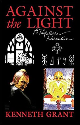Against the Light –  Kenneth Grant
