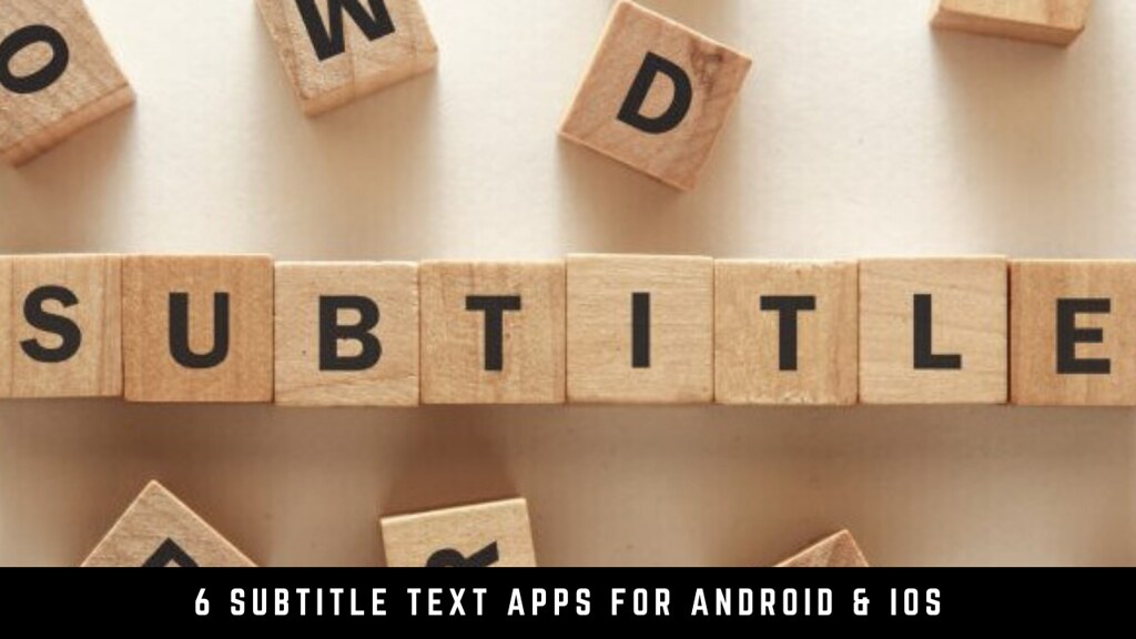 6 Subtitle Text Apps For Android & iOS
