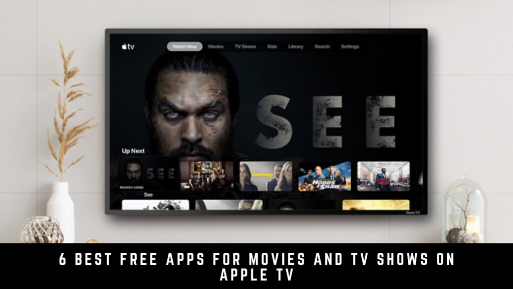 6 Best Free Apps For Movies And TV Shows On Apple TV