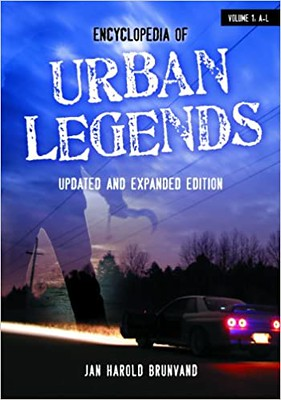 Encyclopedia of Urban Legends, Updated and Expanded Edition - Jan Harold Brunvand