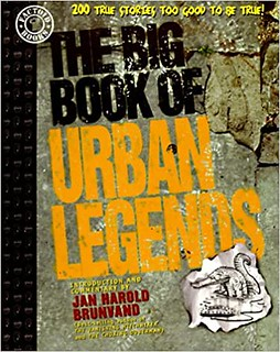 The Big Book of Urban Legends: 200 True Stories, Too Good to be True! - Jan Harold Brunvand