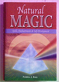 Natural Magic  Spells, Enchantments and Self-Development – Pamela Ball