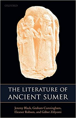 The Literature of Ancient Sumer - Jeremy Black, Graham Cunningham, Eleanor Robson