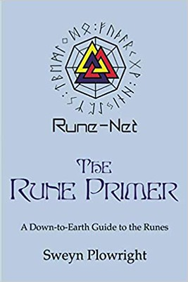 The Rune Primer A Down-to-Earth Guide to the Runes - Sweyn Plowright