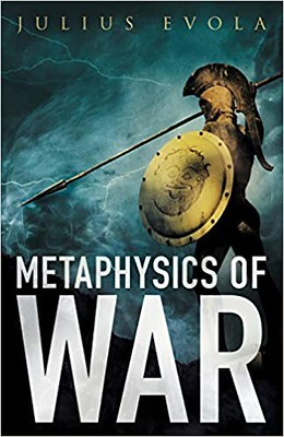 Metaphysics of War Essays - Julius Evola