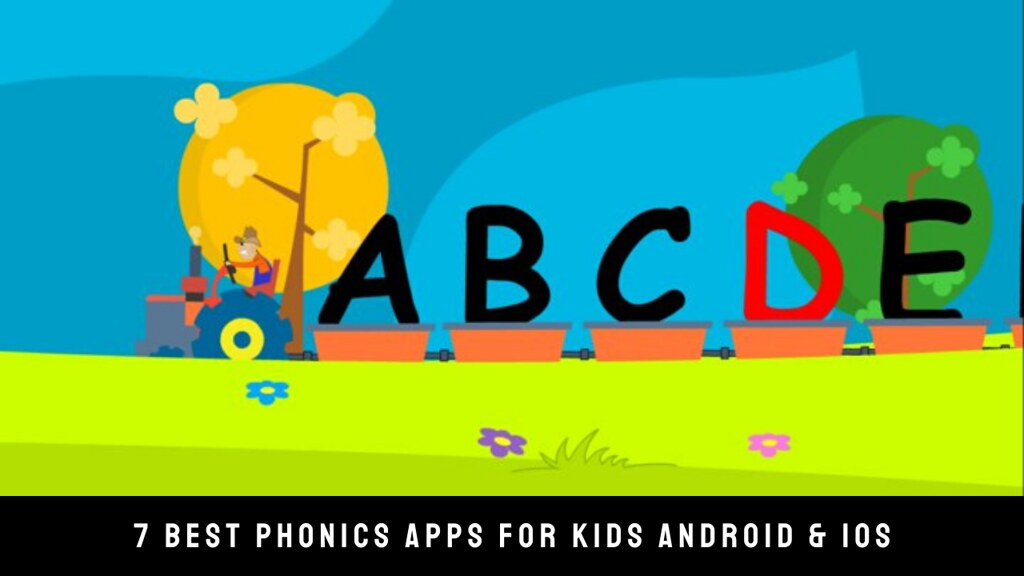 7 Best Phonics Apps For Kids Android & iOS