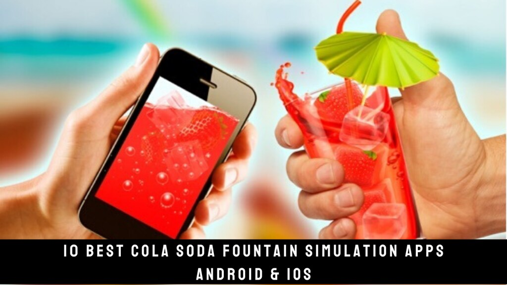10 Best Cola Soda Fountain Simulation Apps Android & iOS