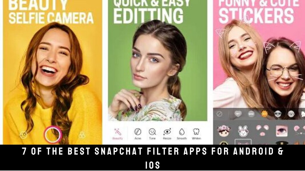 7 Of The Best Snapchat Filter Apps For Android & iOS