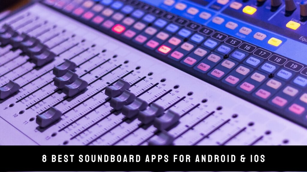 8 Best Soundboard Apps For Android & iOS