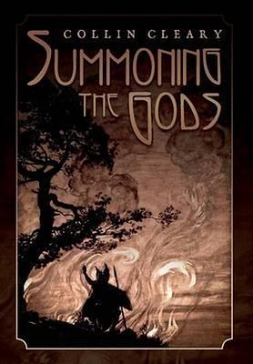 Summoning the Gods - Collin Cleary