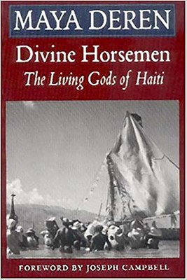 Divine Horsemen The Living Gods of Haiti - Maya Deren