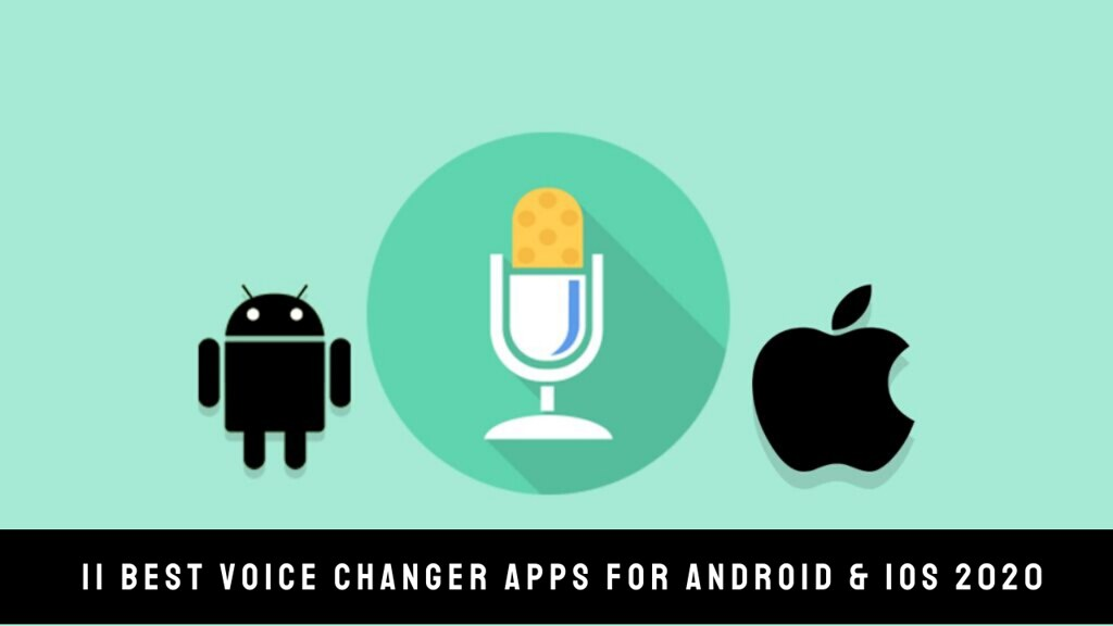 11 Best Voice Changer Apps For Android & iOS 2020