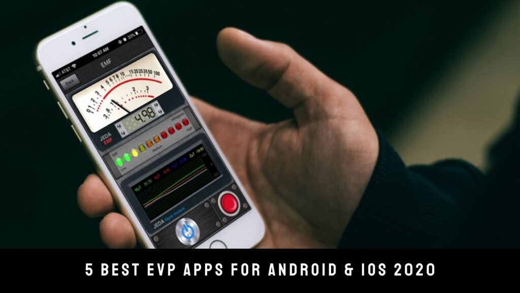5 Best EVP Apps For Android & iOS 2020