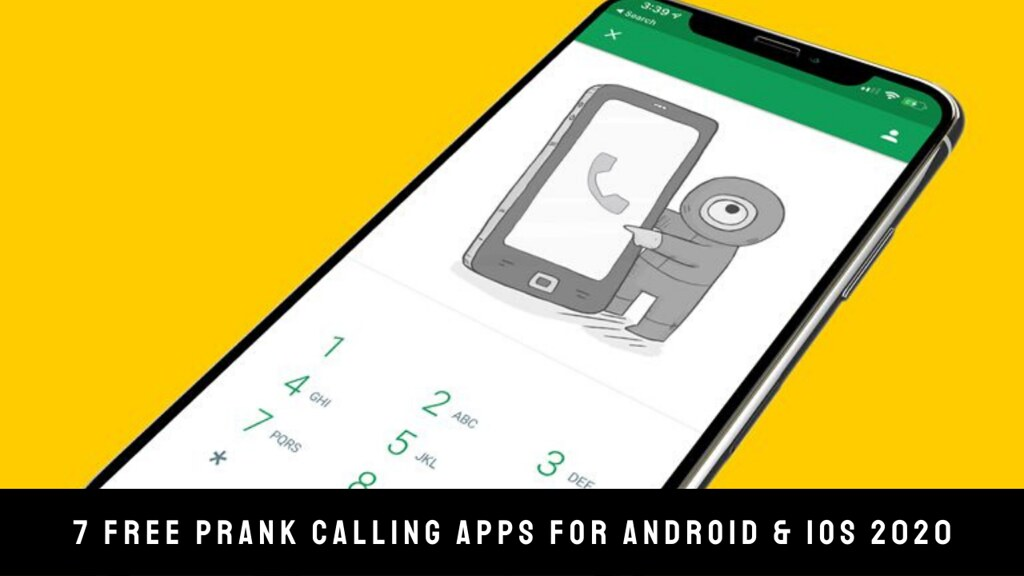 7 Free Prank Calling Apps For Android & iOS 2020