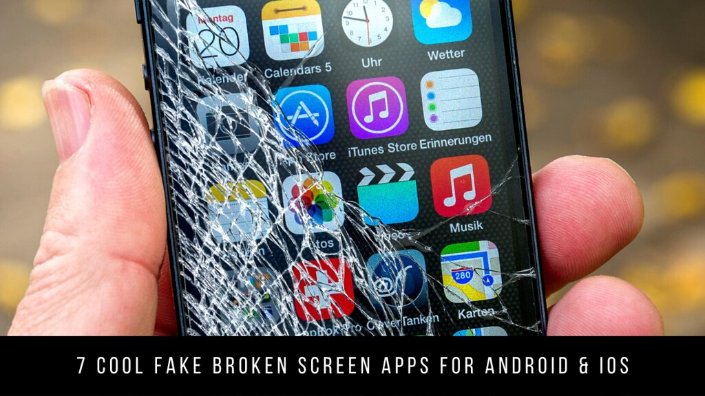 7 Cool Fake Broken Screen Apps For Android & iOS