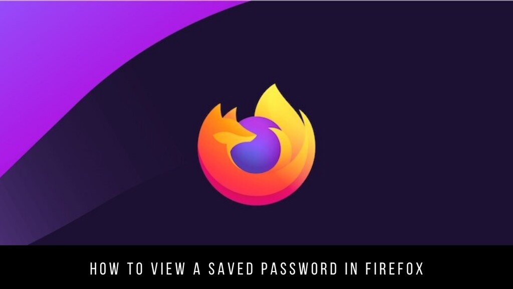 How to View a Saved Password in Firefox