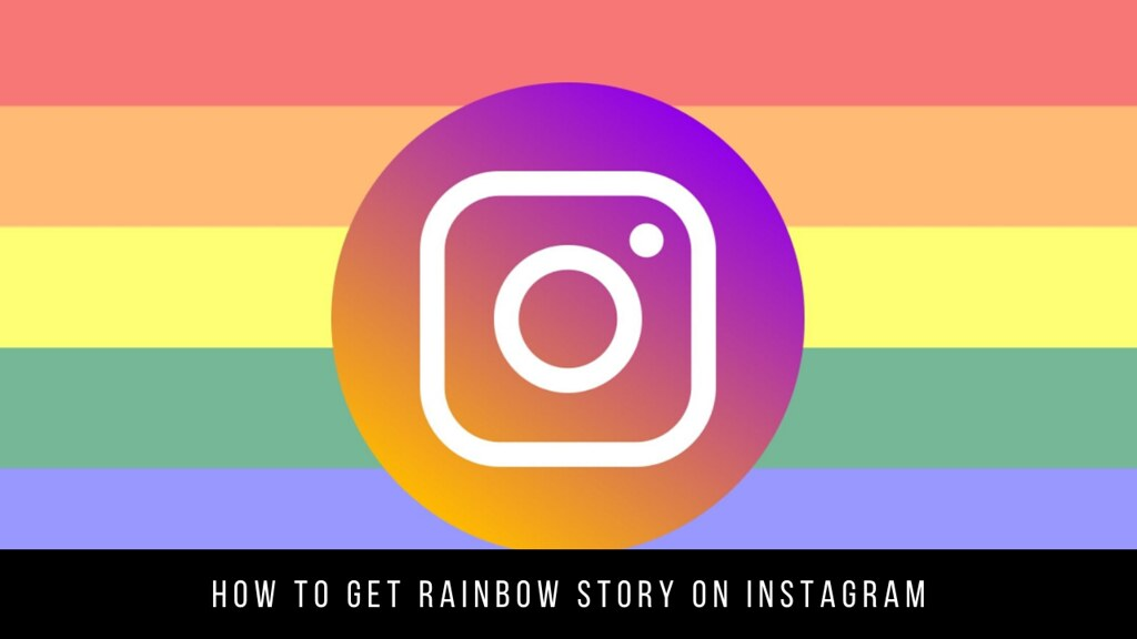 How to Get Rainbow Story on Instagram
