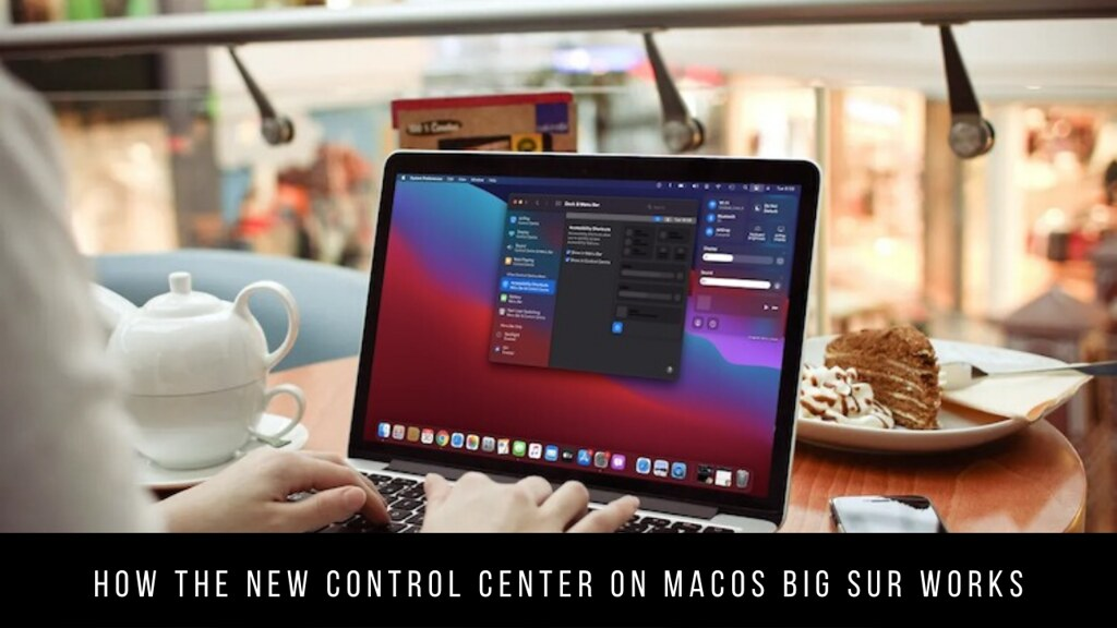 How the New Control Center on macOS Big Sur Works