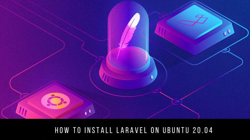 How to Install Laravel on Ubuntu 20.04