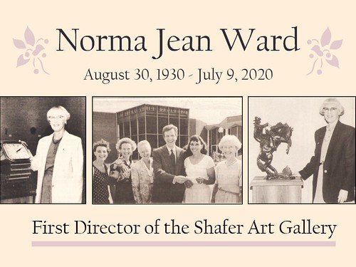 Norma Jean Ward August 30, 1930 to July 9, 2020, first director of the Shafer Gallery