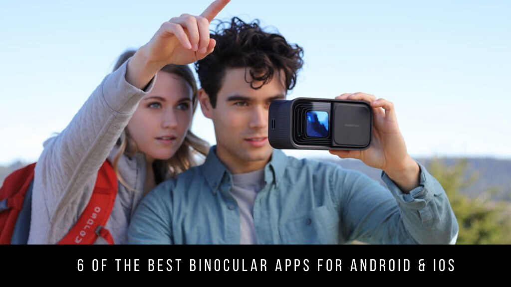 6 Of The Best Binocular Apps For Android & iOS