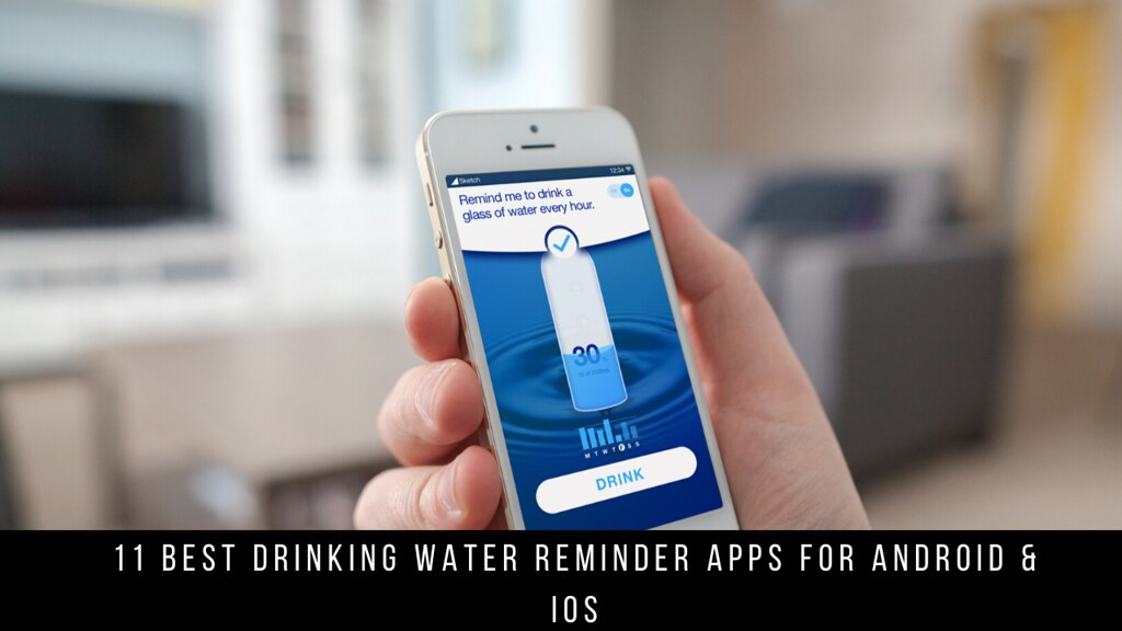 11 Best Drinking Water Reminder Apps For Android & iOS