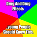 Drug and Drug Effects — Young people should know this.