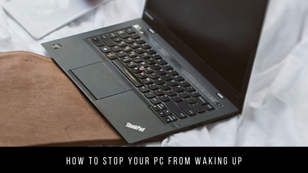 How to stop your PC from waking up