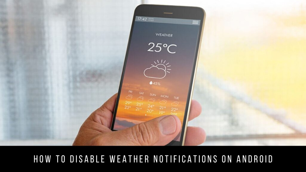 How to Disable Weather Notifications on Android