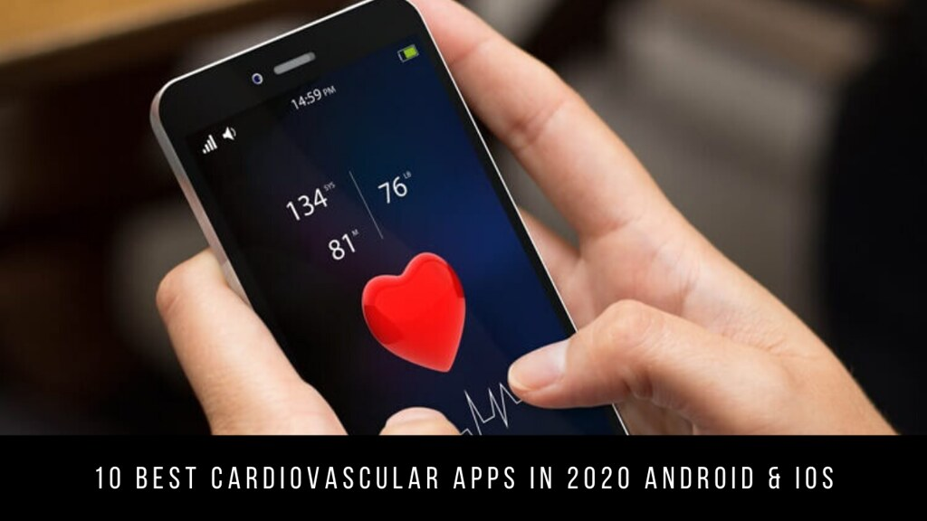 10 Best Cardiovascular Apps in 2020 Android & iOS