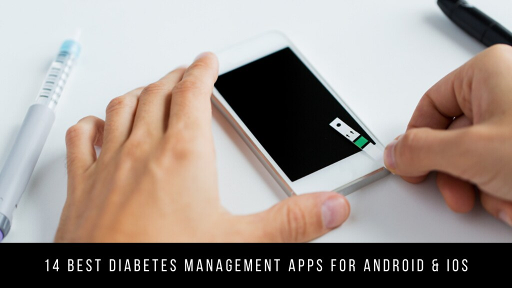 14 Best Diabetes Management Apps For Android & iOS