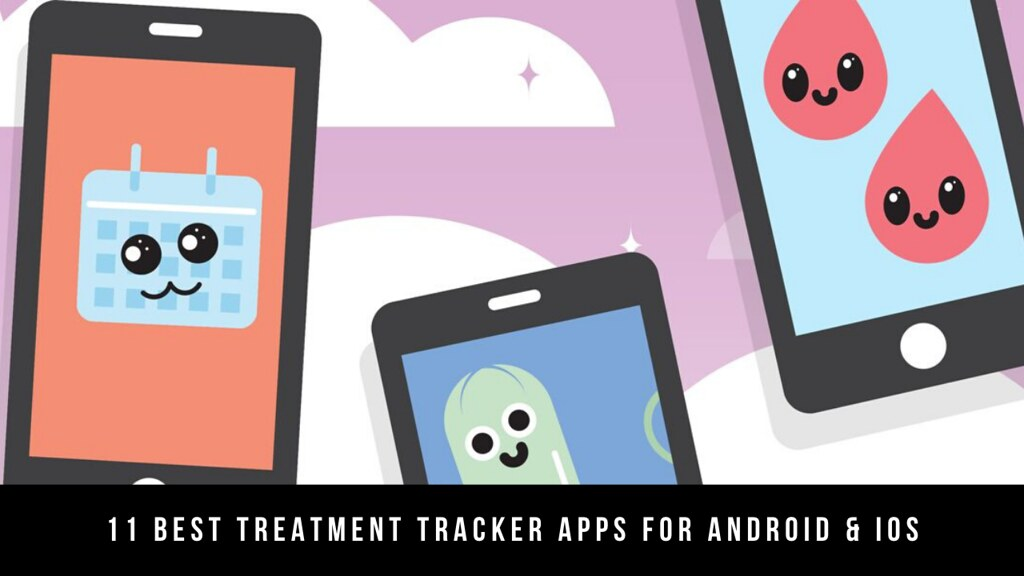 11 Best Treatment Tracker Apps For Android & iOS
