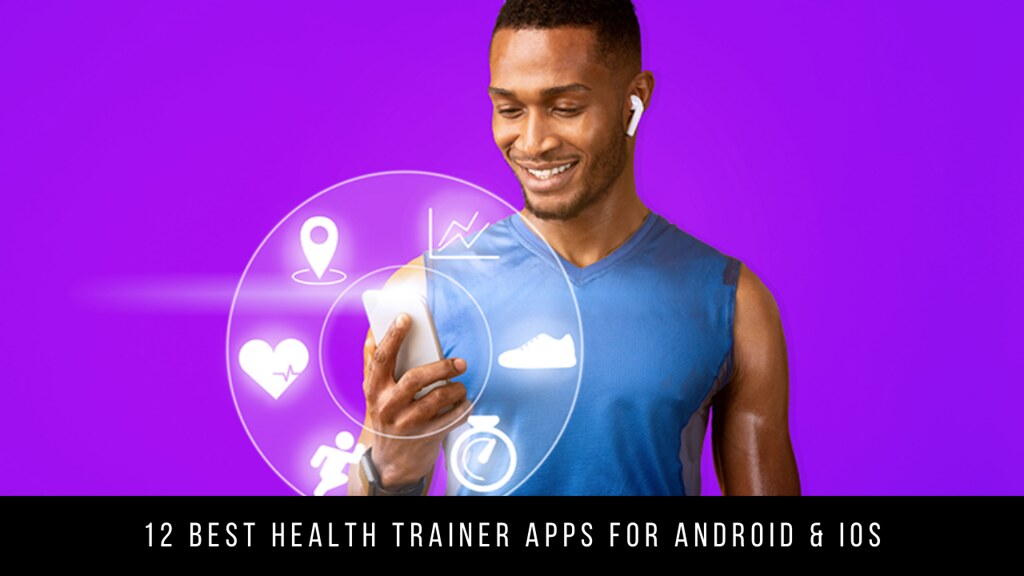12 Best Health Trainer Apps For Android & iOS
