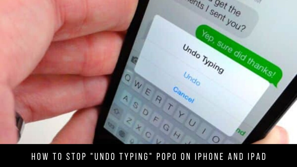 """How to Stop """"Undo Typing"""" Popo on iPhone and iPad"""