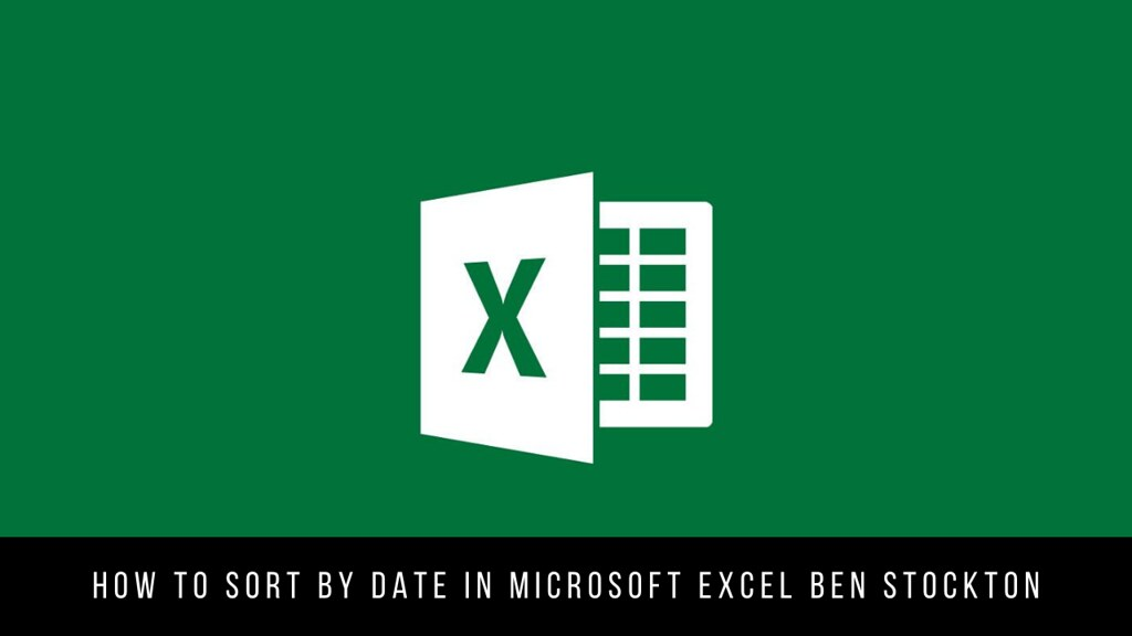 How to Sort by Date in Microsoft Excel Ben Stockton