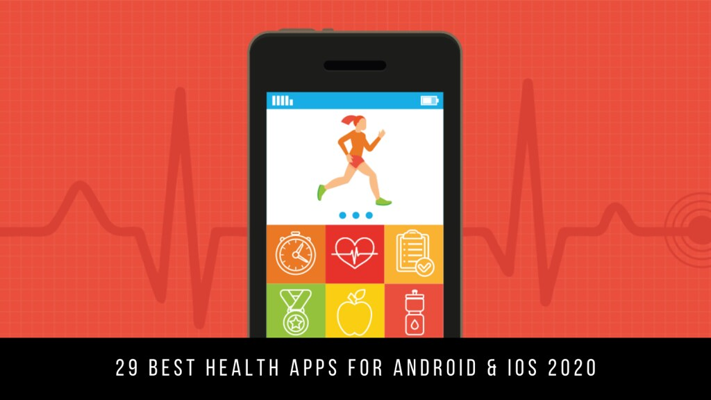 29 Best Health Apps For Android & iOS 2020
