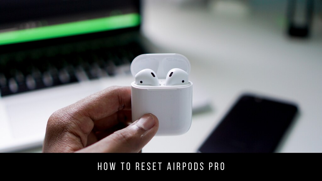How to reset AirPods Pro