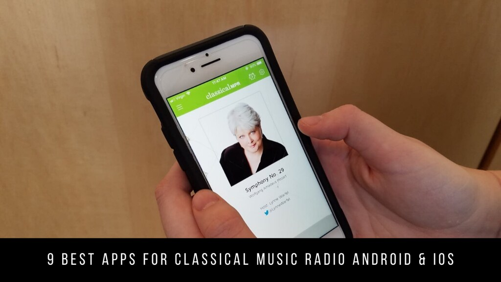 9 Best Apps For Classical Music Radio Android & iOS