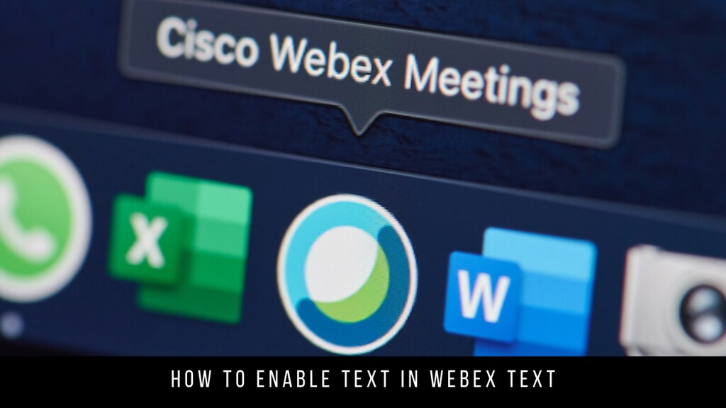 How to Enable Text in Webex Text