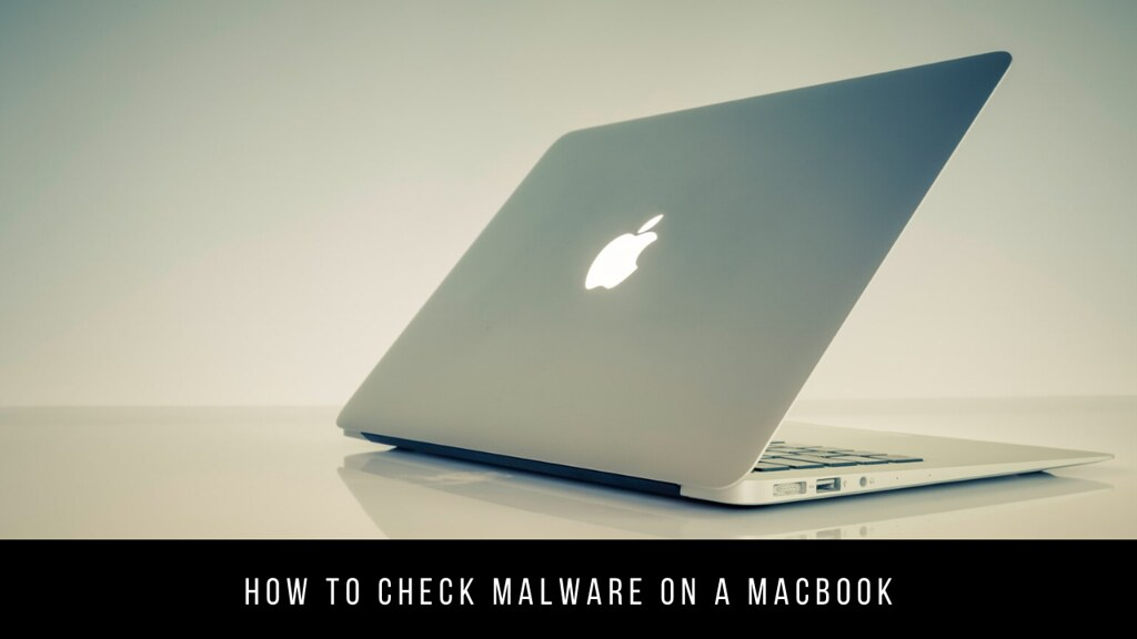 How to check malware on a MacBook