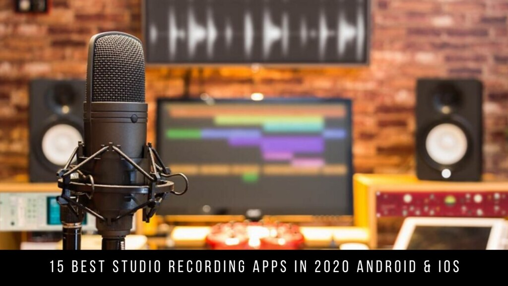 15 Best Studio Recording Apps in 2020 Android & iOS
