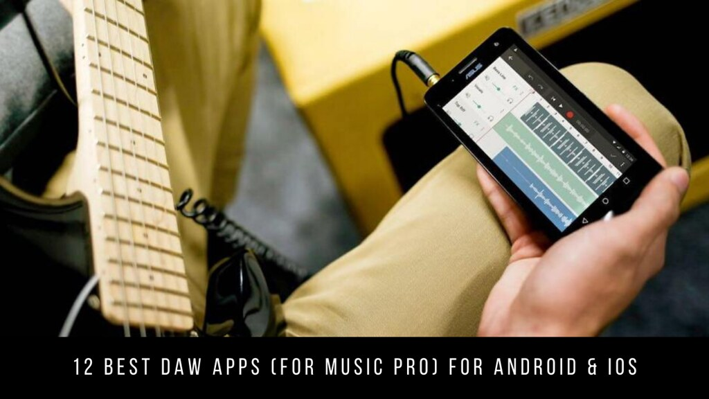 12 Best Daw Apps (for music PRO) For Android & iOS