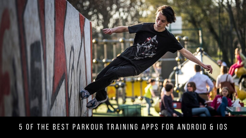 5 Of The Best Parkour Training Apps For Android & iOS