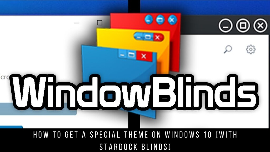 How to Get a Special Theme on Windows 10 (with Stardock Blinds)