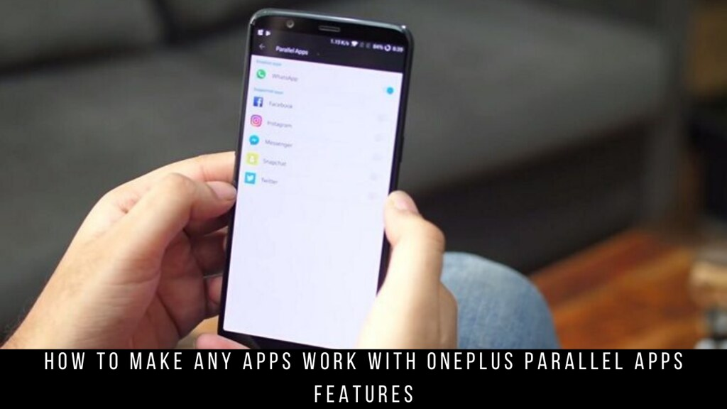 How to Make Any Apps Work with OnePlus Parallel Apps Features